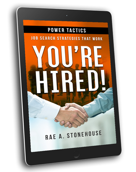 Youre HIred Power Tactics Job Searching Success Tips by Rae A. Stonehouse