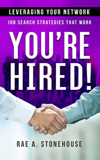 You're Hired! Leveraging Your Network - Job Search Strategies That Work by Rae A. Stonehouse