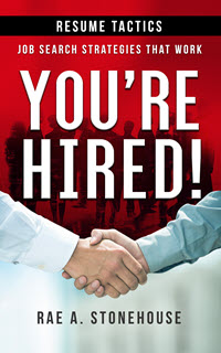 You're Hired! Resume Tactics: Job Search Strategies That Work by Rae A. Stonehouse